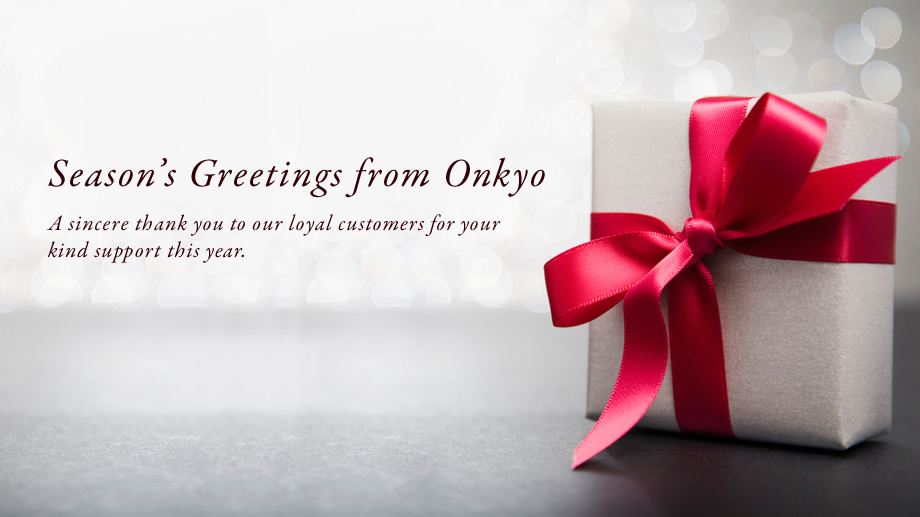 Seasons greetings from onkyo seasons greetings from onkyo a sincere thank you to our loyal customers for your kind support m4hsunfo