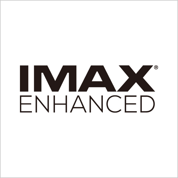 Experience IMAX Enhanced Image